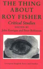Cover of The Thing about Roy Fisher: Critical Studies